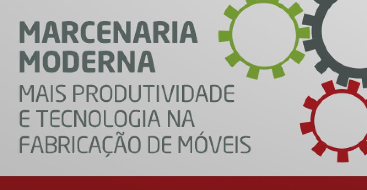 Marcenaria moderna:produtividade e tecnologia