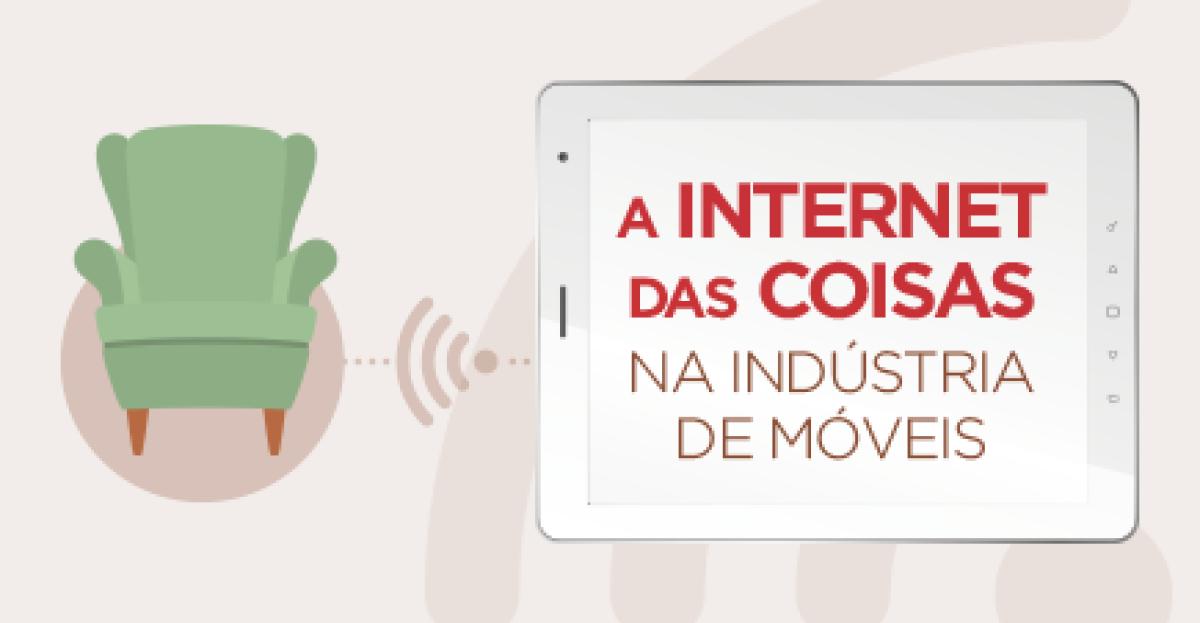 A Internet das Coisas na indústria de móveis